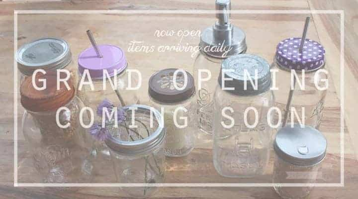 Mason Jar Lifestyle Grand Opening Coming Soon!