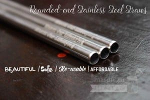 Rounded-end stainless steel straws - Beautiful, Safe, Re-usable, Affordable