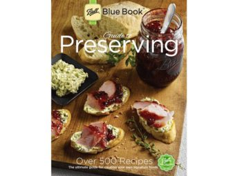 Ball Blue Book Guide to Preserving 37th Edition - Over 500 recipes for preserving in Mason jars!