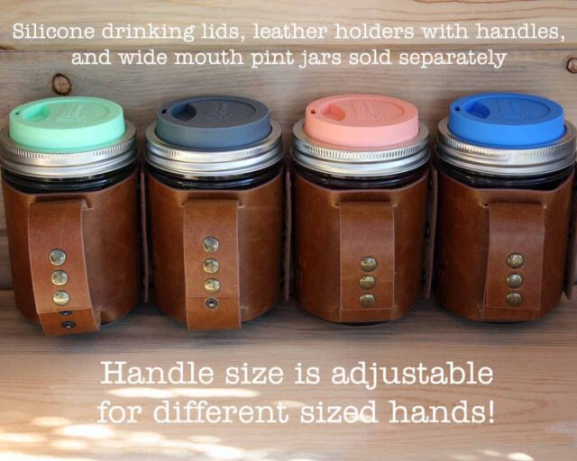 Handle size is adjustable for different sized hands! - Faux leather sleeve with handle and silicone drinking lids for wide mouth pint Mason jars