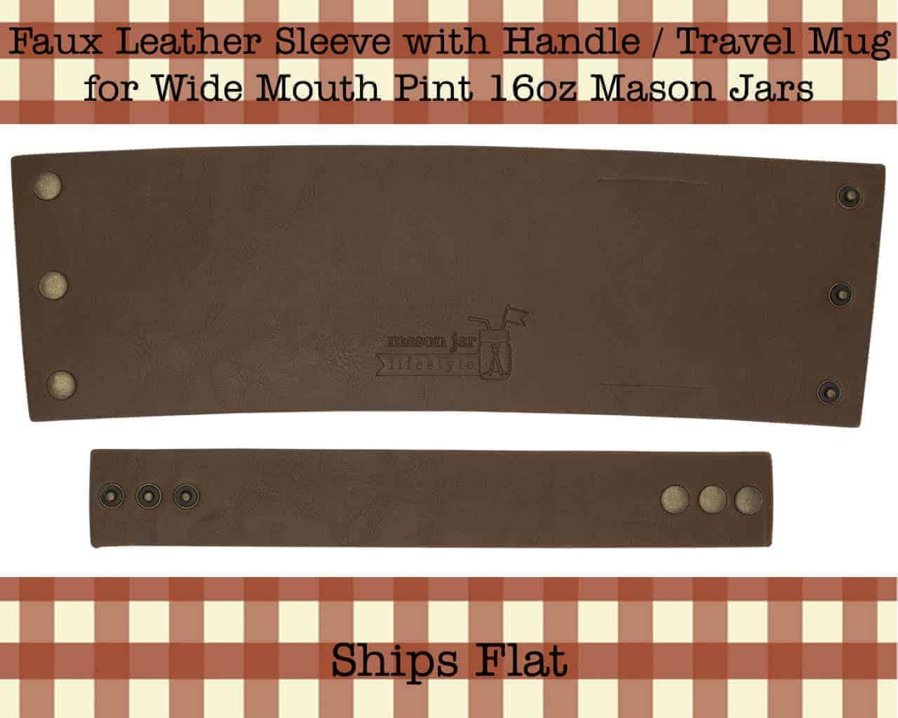 mason-jar-lifestyle-faux-leather-holder-travel-mug-sleeve-handle-wide-mouth-pint-16oz-mason-jars-ships-flat