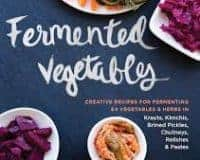 Fermented Vegetables is a fabulous how-to on the art of fermentation