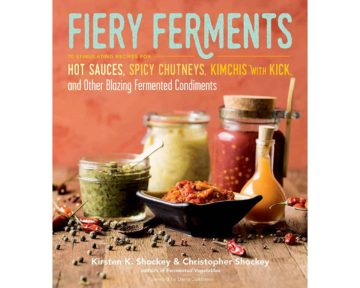 fiery-ferments-70-recipes-hot-sauces-spicy-chutneys-kimchis-fermented-condiments-kirsten-shockey-book