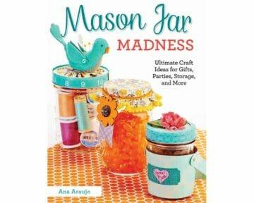 mason-jar-madness-ultimate-craft-ideas-gifts-parties-storage-ana-araujo-book