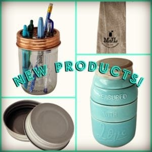 Mason Jar Lifestyle New Products