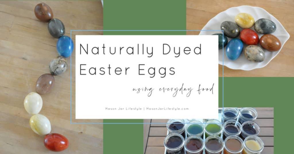 Mason Jar Lifestyle Naturally Dyed Egg Using Everyday Food